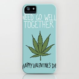 Weed Go Well Together iPhone Case