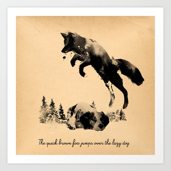 The quick brown fox jumps over the lazy dog Art Print