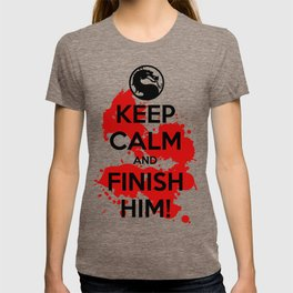 Keep Calm and FINISH HIM! T-shirt