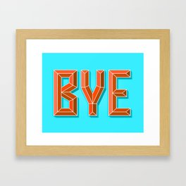 """""""BYE"""" 3D Letters (Light Sky Blue, Burnt Orange) Framed Art Print"""