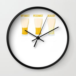 Optimist Pessimist Realist Beer Alcohol Beverage Beerbrewing Liquor Mead Gift Wall Clock