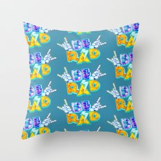 Be Rad Throw Pillow