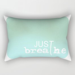 just breathe Rectangular Pillow