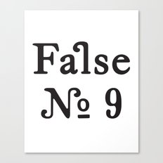 False No. 9 Canvas Print