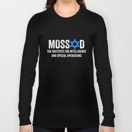 Mossad The Institute For Intelligence - Special Ops Long Sleeve T-shirt