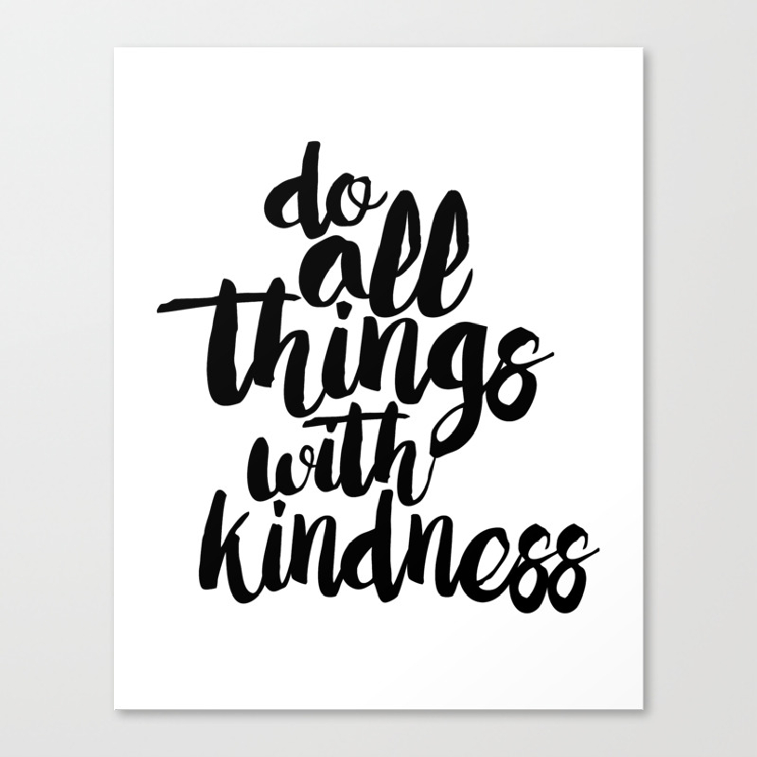 Do All Things With Kindness Black And White Typography Quote Canvas Print By Inkofmegraphics Society6