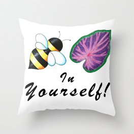 Bee-leaf (believe) in yourself Throw Pillow