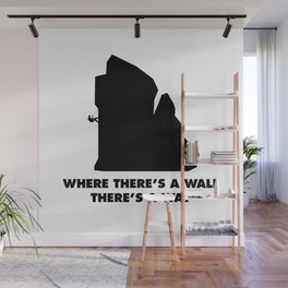 Where There's a Wall There's a Way (rock) Wall Mural