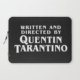 Written and directed by Quentin Tarantino - black Laptop Sleeve