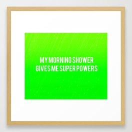 My Morning Shower Gives Me Super Powers (Green Rain) Framed Art Print