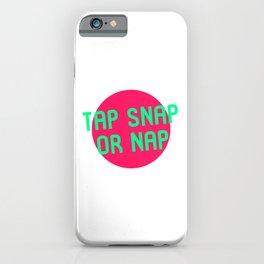 Tap Snap or Nap Black Belt Martial Arts BJJ MMA Lover iPhone Case