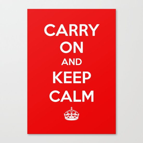 Carry On and Keep Calm Canvas Print