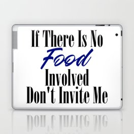 Food Party Invitation Only Glutton Junk Foodie Meme Laptop & iPad Skin