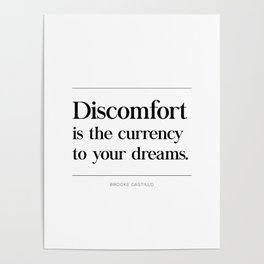 Discomfort Is The Currency Of Your Dreams Brooke Castillo Quote, Inspirational Quote Poster