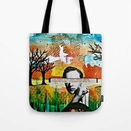 I Was Walking in the Grass, Treading Carefully; Watchful for a Snake. It Was the Ant that Bit My Toe Tote Bag