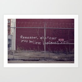Remember, what you believe imprisons you Art Print