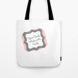 Your Smile Makes Me Smile Tote Bag