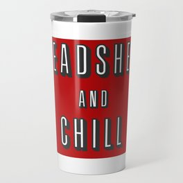 Spreadsheets and Chill Travel Mug
