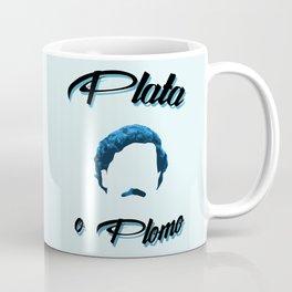Plata o plomo! Coffee Mug