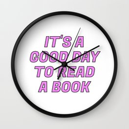 It's a Good Day to Read a Book pink Wall Clock