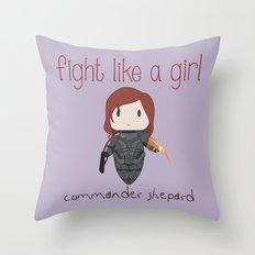Fight Like a Girl - Mass Effect ~ Commander Shepard Throw Pillow