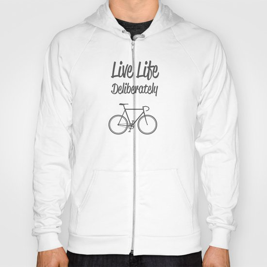 Live Life Deliberately Hoody