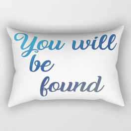 You will be found Rectangular Pillow