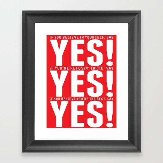 YES! YES! YES! Framed Art Print
