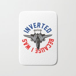 Because I Was Inverted Merch Bath Mat