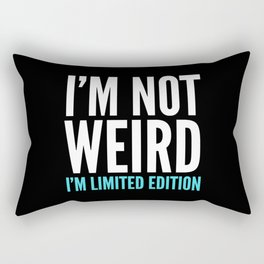 I'm Not Weird I'm Limited Edition Funny Quote (Dark) Rectangular Pillow