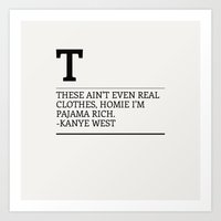 These Ain't Even Real Clothes, Homie I'm Pajama Rich Art Print