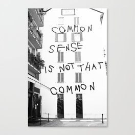 Common sense is not that common Canvas Print