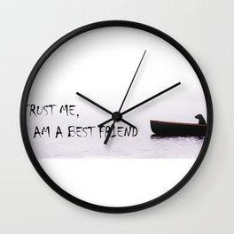 Trust me, I am a best friend Wall Clock