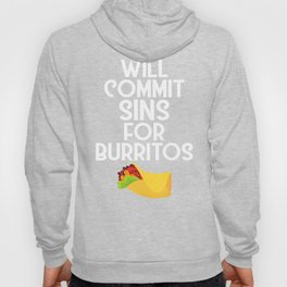 Will Commit Sins For Burritos Hoody
