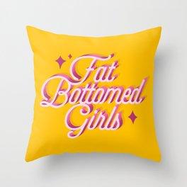 Fat Bottomed Girls Throw Pillow