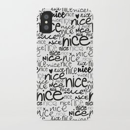 nice nice nice iPhone Case