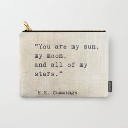 EE Cummings, Sun Moon Stars Quote, Love Carry-All Pouch