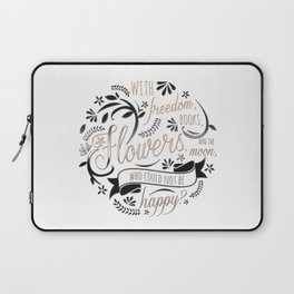 WITH FREEDOM, BOOKS, FLOWERS AND THE MOON Laptop Sleeve