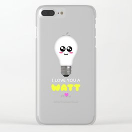 I Love You A Watt Cute Bulb Pun Clear iPhone Case
