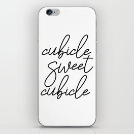Cubicle Sweet Cubicle, Printable Wall Art, Office Poster, Cubicle Decor, Office Art iPhone Skin