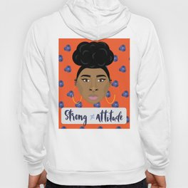 Strong doesn't equal attitude Hoody