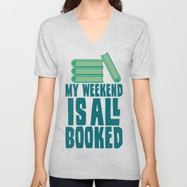 My Weekend Is All Booked Gifts For Book Lovers Unisex V-Neck
