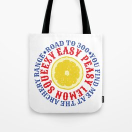 ROAD TO 300 - EAZY PEASY LEMON SQUEEZY Tote Bag