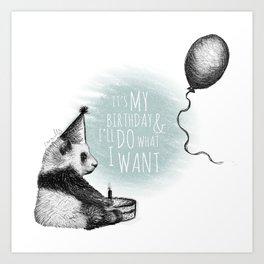 Panda's birthday & he'll do what he wants Art Print
