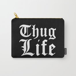 THUG LIFE (Black & White) Carry-All Pouch