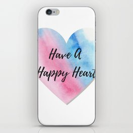 Have a happy heart iPhone Skin