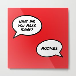 What Did You Make Today? | Typography Metal Print