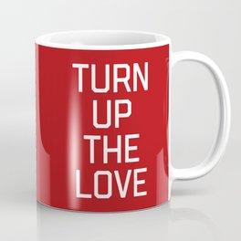Turn Up The Love Quote Coffee Mug