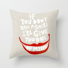 Have a smile! Throw Pillow