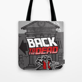 BACK to the DEAD Tote Bag